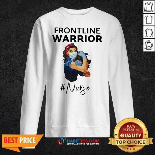 Funny Strong Girl Frontline Warrior #Nurse Sweatshirt - Design by Habittees.com