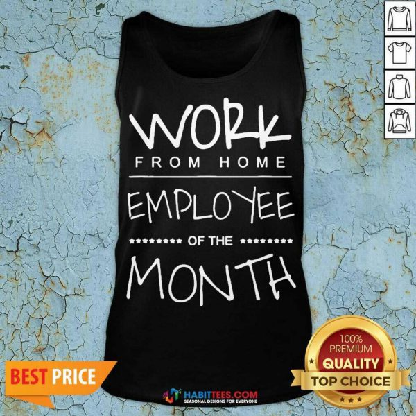Funny Work From Home Employee Of The Month Tank Top - Design by Habittees.com