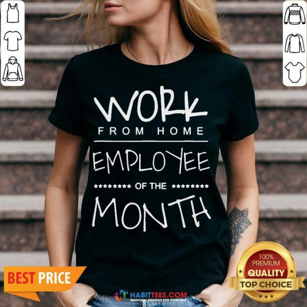Funny Work From Home Employee Of The Month V-neck - Design by Habittees.com