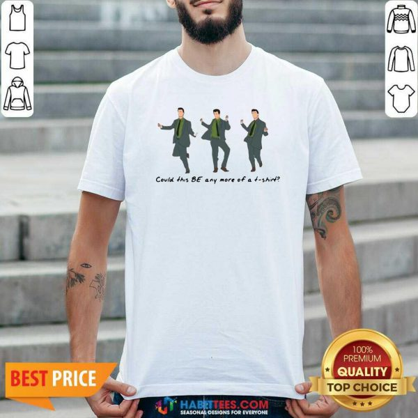 Good Joeys Could This Be Any More Of A Shirt - Design by Habittees.com