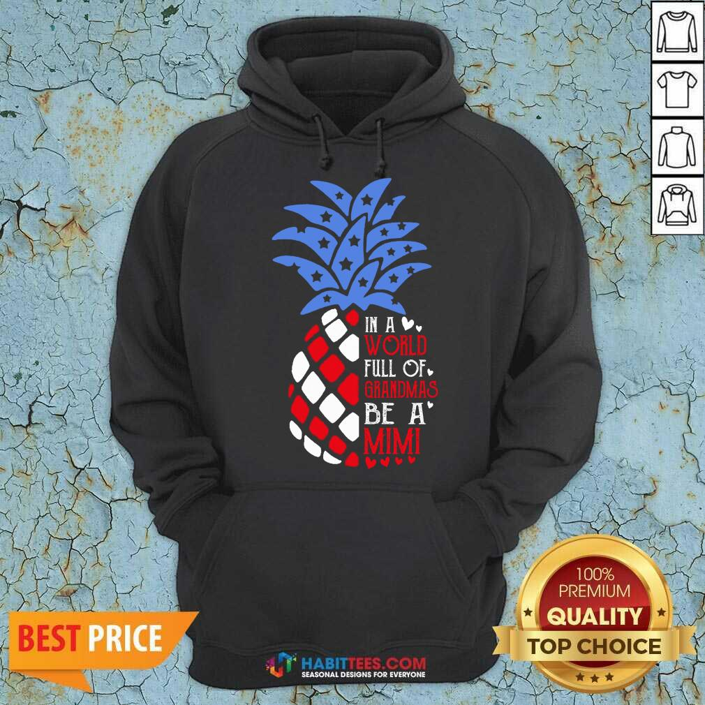 Good Pineapple American In A World Full Of Grandmas Mimi Hoodie - Design by Habittees.com