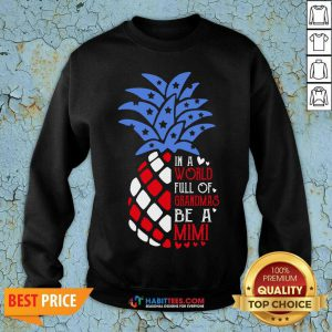 Good Pineapple American In A World Full Of Grandmas Mimi Sweatshirt - Design by Habittees.com