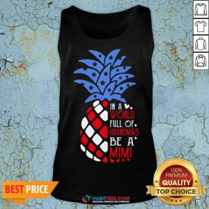 Good Pineapple American In A World Full Of Grandmas Mimi Tank Top - Design by Habittees.com