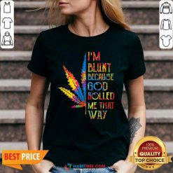 I Am Blunt Because God Rolled Me That Way Hippie Stoner Girl Cannabis V-neck - Design by Habittees.com
