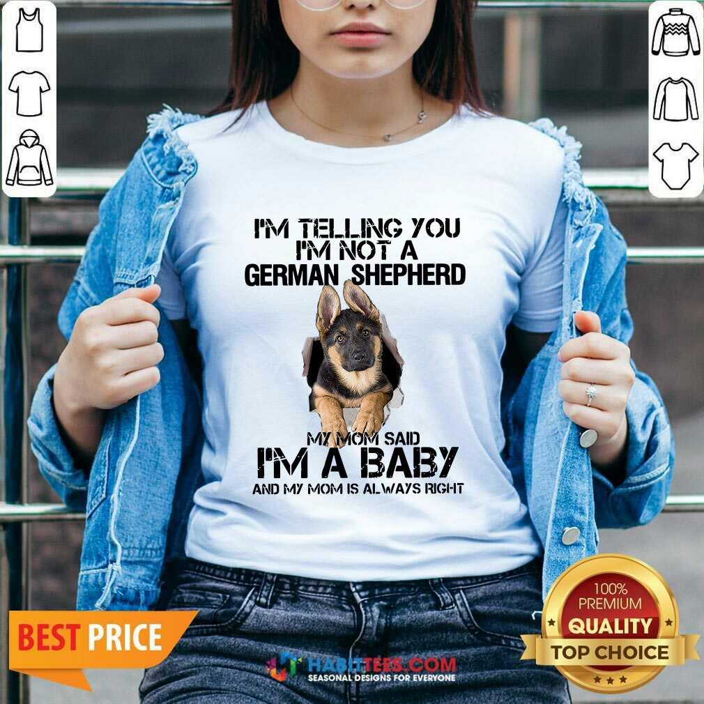 I Telling You Not A German Shepherd My Mom Said Im Baby V-neck - Design by Habittees.com