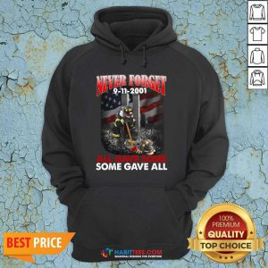 Never Forget 9 11 2001 All Gave Some Some Gave All Hoodie - Design by Habittees.com