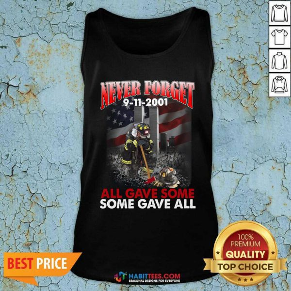 Never Forget 9 11 2001 All Gave Some Some Gave All Tank Top - Design by Habittees.com