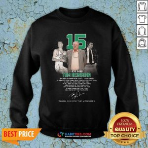 Nice 15 Tom Heinsohn 1934 2020 Thanks Memories Sweatshirt - Design by Habittees.com