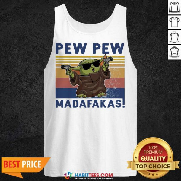 Nice Baby Yoda Guns Pew Pew Madafakas Vintage Tank Top - Design by Habittees.com