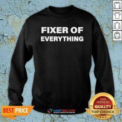 Nice Fixer Of Everything Sweatshirt - Design by Habittees.com