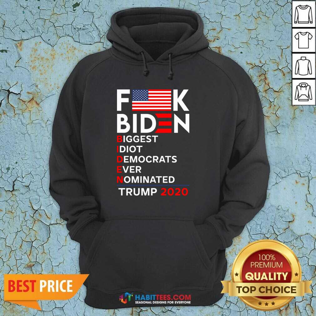 Nice Fuck Biden Biggest Idoit Democrats Ever Nominated Trump 2020 American Flag Hoodie - Design by Habittees.com
