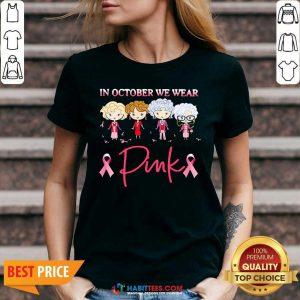 Nice Golden Girls In October We Wear Pink V-neck - Design by Habittees.com