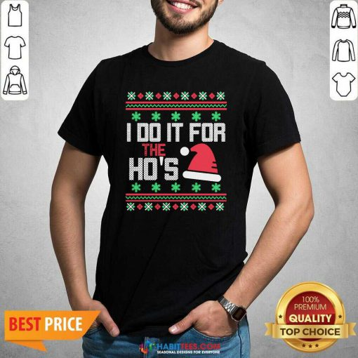 Nice I Do It For The Hos Ugly Christmas 2020 Shirt - Design by Habittees.com