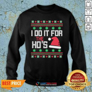 Nice I Do It For The Hos Ugly Christmas 2020 Sweatshirt - Design by Habittees.com