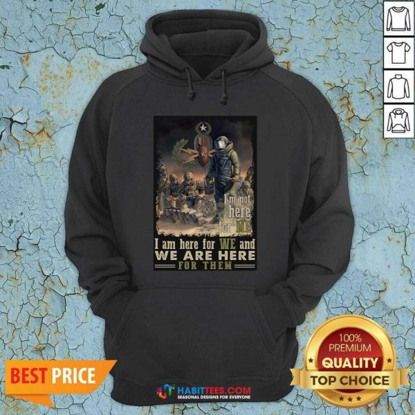 Nice I'm Not Here For Me I Am Here For We And We Are Here For Them Hoodie - Design by Habittees.com