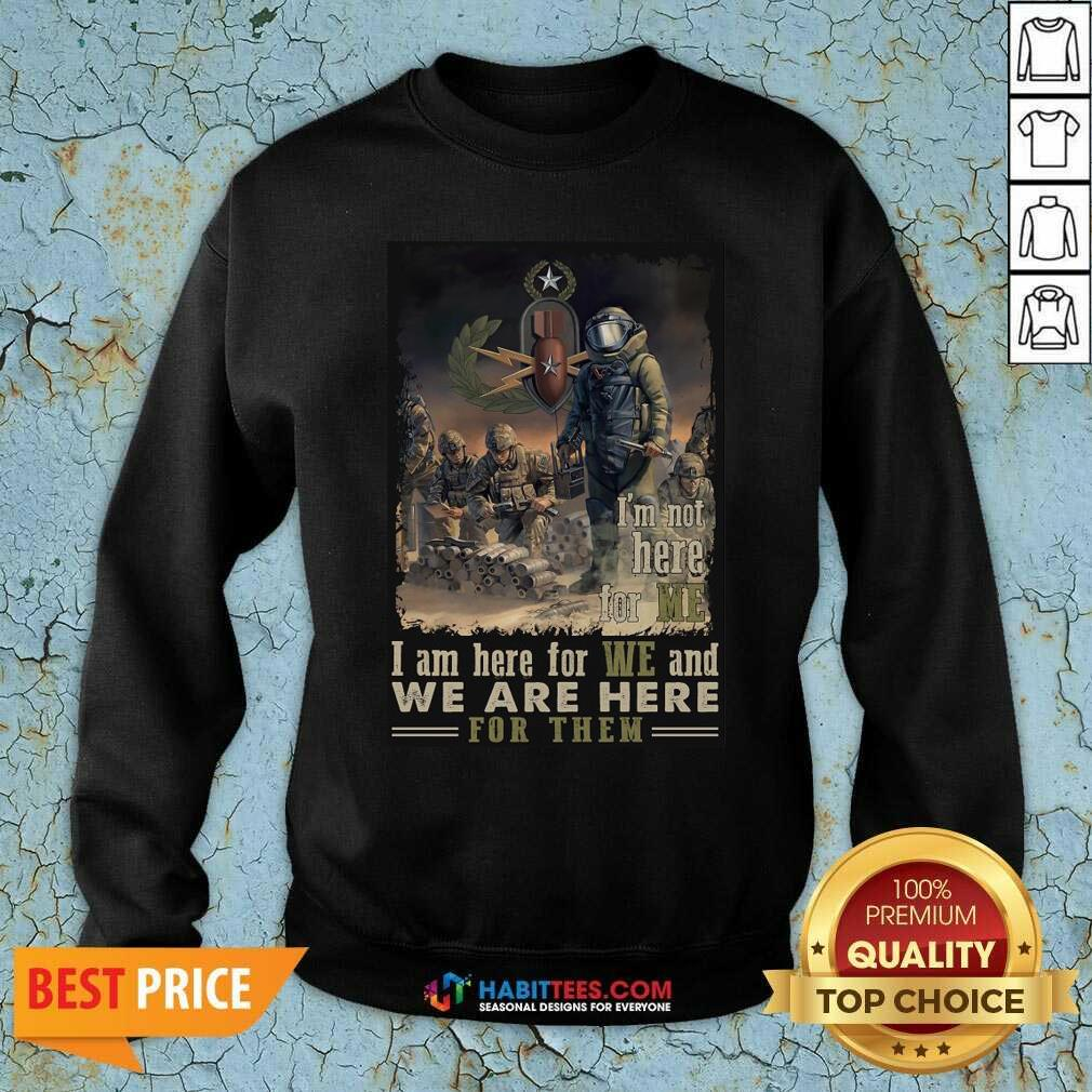 Nice I'm Not Here For Me I Am Here For We And We Are Here For Them Sweatshirt - Design by Habittees.com