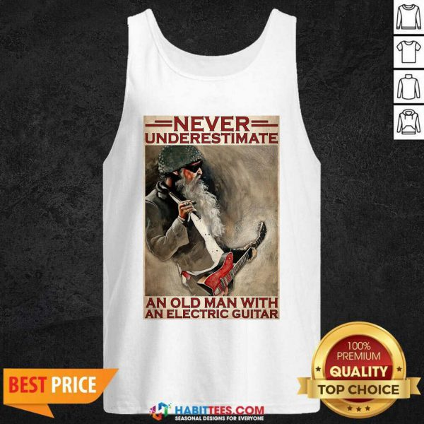 Nice Never Underestimate An Old Man With An Electric Guitar Tank Top - Design by Habittees.com