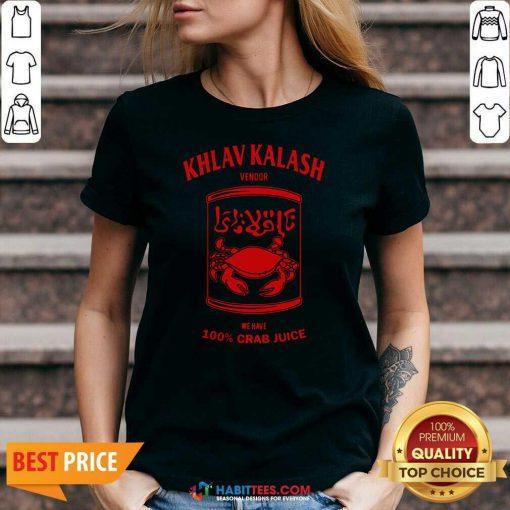 Official Khlav Kalash Vendor We Have 100% Crab Juice V-neck - Design by Habittees.com