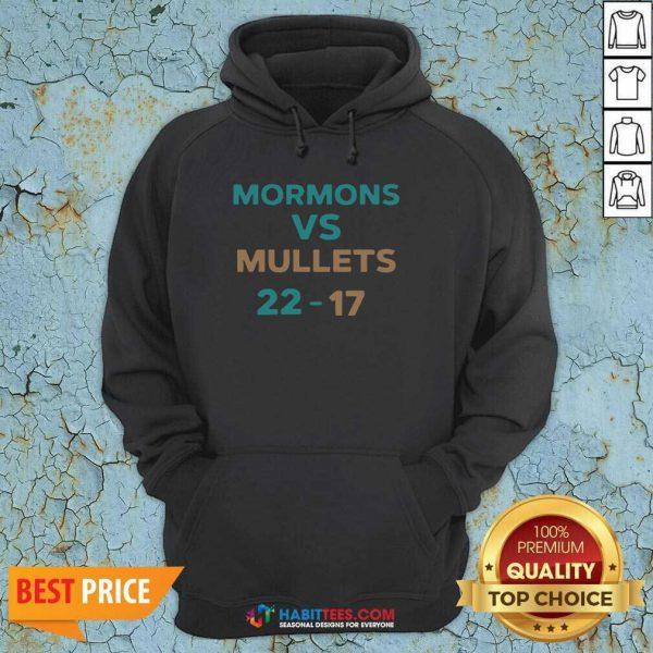 Official Mormons Vs Mullets 22-17 Hoodie- Design by Habittees.com