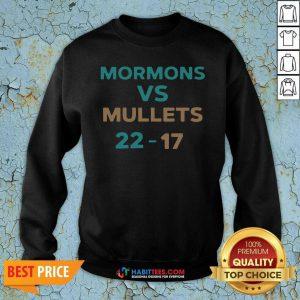 Official Mormons Vs Mullets 22-17 Sweatshirt- Design by Habittees.com