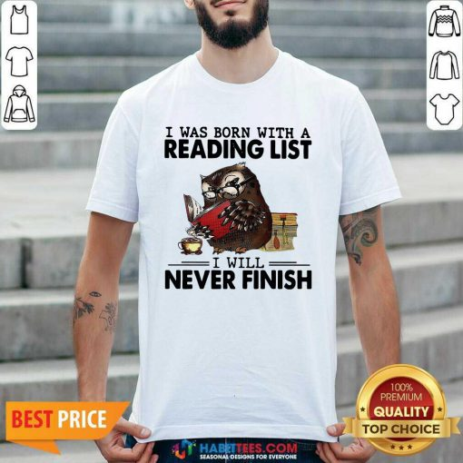 Owl I Was Born With A Reading List I Will Never Finish Shirt - Design by Habittees.com