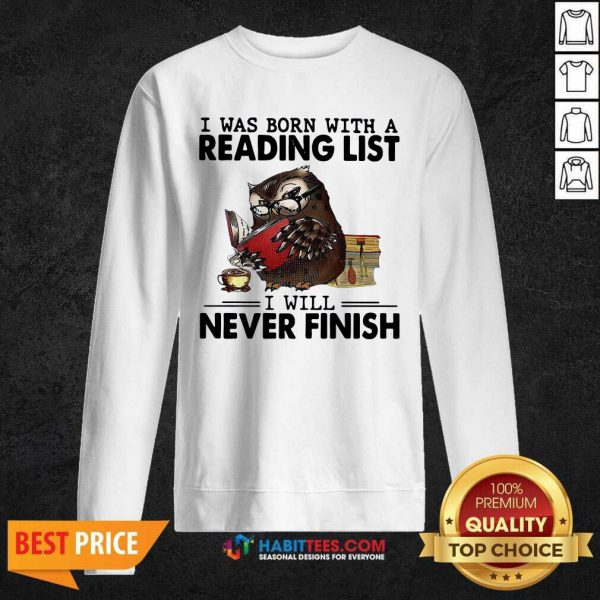 Owl I Was Born With A Reading List I Will Never Finish Sweatshirt - Design by Habittees.com