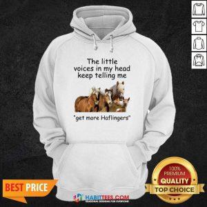 Premium Horses The Little Voices In My Head Keep Telling Me Get More Haflingers Hoodie - Design by Habittees.com