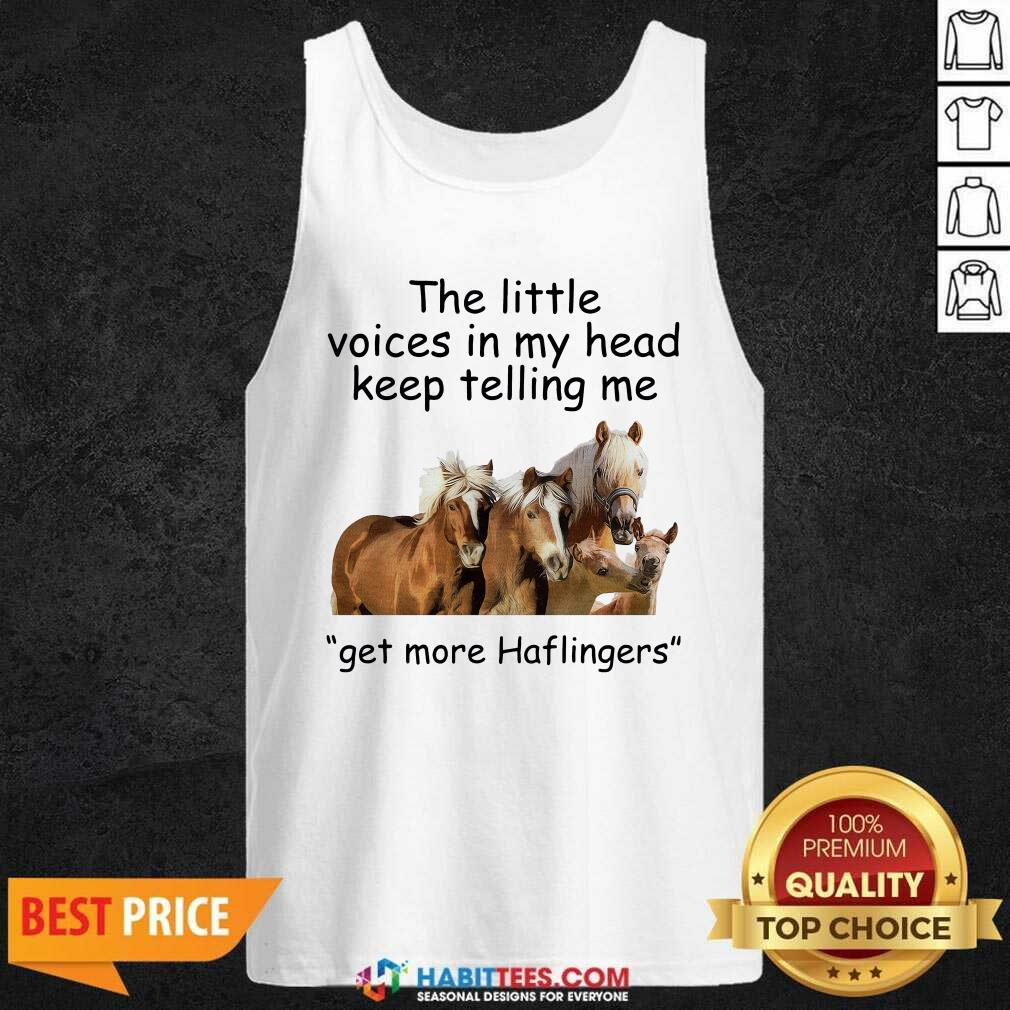Premium Horses The Little Voices In My Head Keep Telling Me Get More Haflingers Tank Top - Design by Habittees.com