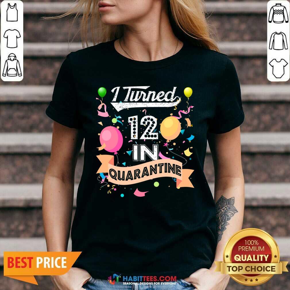 Premium I Turned 12 in Quarantine 12nd Birthday 2021 V-neck - Design by Habittees.com