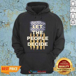 Premium Let The People Decide Political American Flag Hoodie - Design by Habittees.com