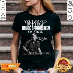 Premium Yes I Am Old But I Saw Bruce Springsteen On Stage Signature V-neck - Design by Habittees.com