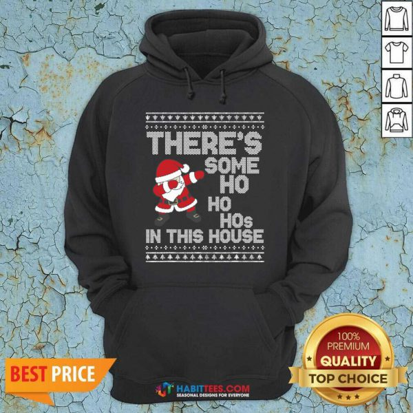 Santa Dabbing There's Some Ho Ho Hos In This House Ugly Christmas Hoodie - Design by Habittees.com