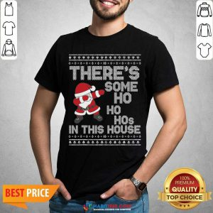Santa Dabbing There's Some Ho Ho Hos In This House Ugly Christmas shirt - Design by Habittees.com