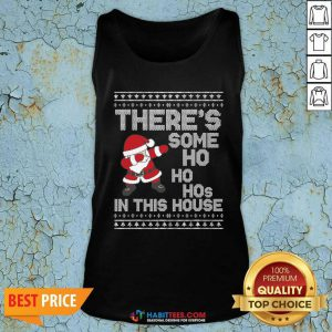 Santa Dabbing There's Some Ho Ho Hos In This House Ugly Christmas Tank Top - Design by Habittees.com