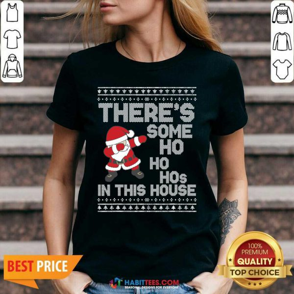 Santa Dabbing There's Some Ho Ho Hos In This House Ugly Christmas V-neck - Design by Habittees.com