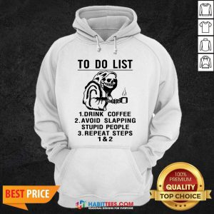 Skeleton To Do List Drink Coffee Avoid Slapping Stupid People Repeat Steps 1 & 2 Hoodie- Design by Habittees.com