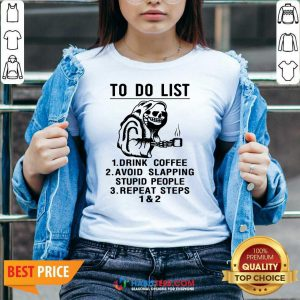 Skeleton To Do List Drink Coffee Avoid Slapping Stupid People Repeat Steps 1 & 2 V-neck- Design by Habittees.com