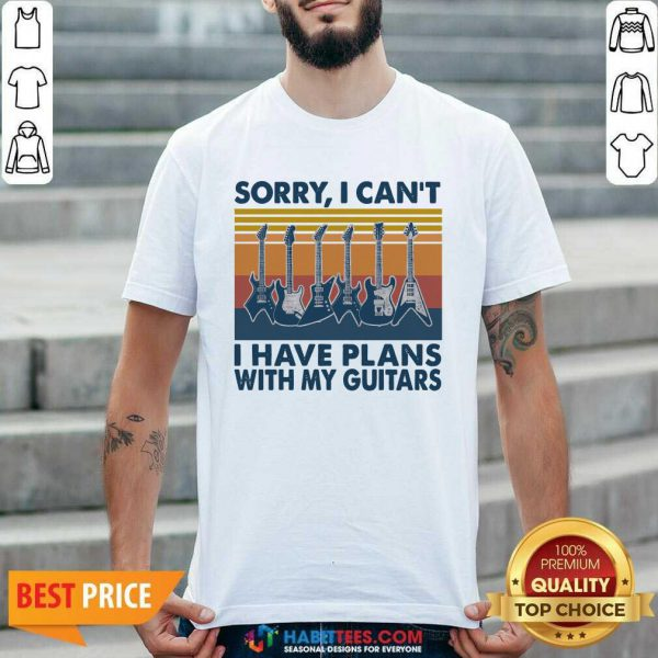 Sorry I Cant Have Plans With My Guitars Vintage Retro Shirt - Design by Habittees.com