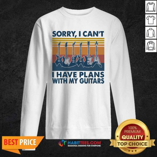 Sorry I Cant Have Plans With My Guitars Vintage Retro Sweatshirt - Design by Habittees.com