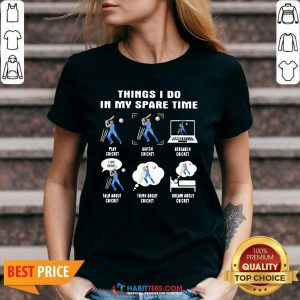 Things I Do In My Spare Time Play Cricket Watch Cricket Research Cricket V-neck - Design by Habittees.com