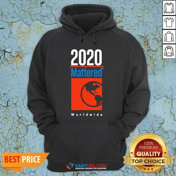 Top 2020 Mattered Worldwide Hoodie - Design by Habittees.com