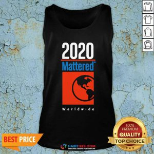 Top 2020 Mattered Worldwide Tank Top - Design by Habittees.com