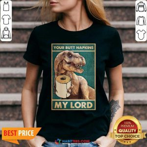 Top Bathroom Dinosaur Your Butt Napkins My Lord V-neck - Design by Habittees.com