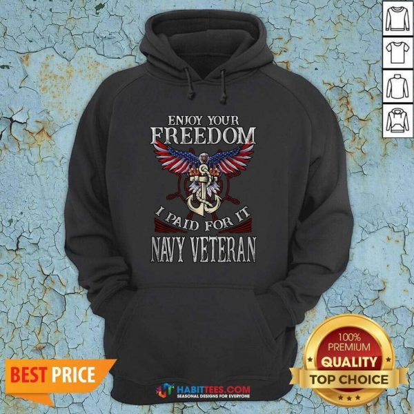 Top Eagle Enjoy Your Freedom I Paid For It Navy Veteran Hoodie - Design by Habittees.com