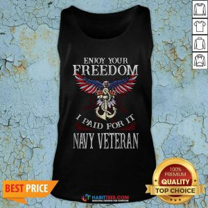 Top Eagle Enjoy Your Freedom I Paid For It Navy Veteran Tank Top - Design by Habittees.com