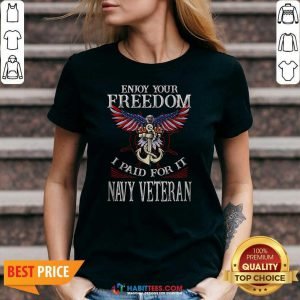 Top Eagle Enjoy Your Freedom I Paid For It Navy Veteran V-neck - Design by Habittees.com