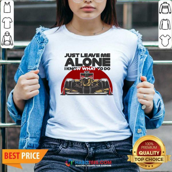 Top Just Leave Alone I Know What To Do Kimi Raikkonen V-neck - Design by Habittees.com