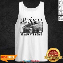 Top Michigan Is Always Home National Political Tank Top - Design by Habittees.com