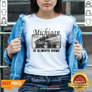 Top Michigan Is Always Home National Political V-neck - Design by Habittees.com