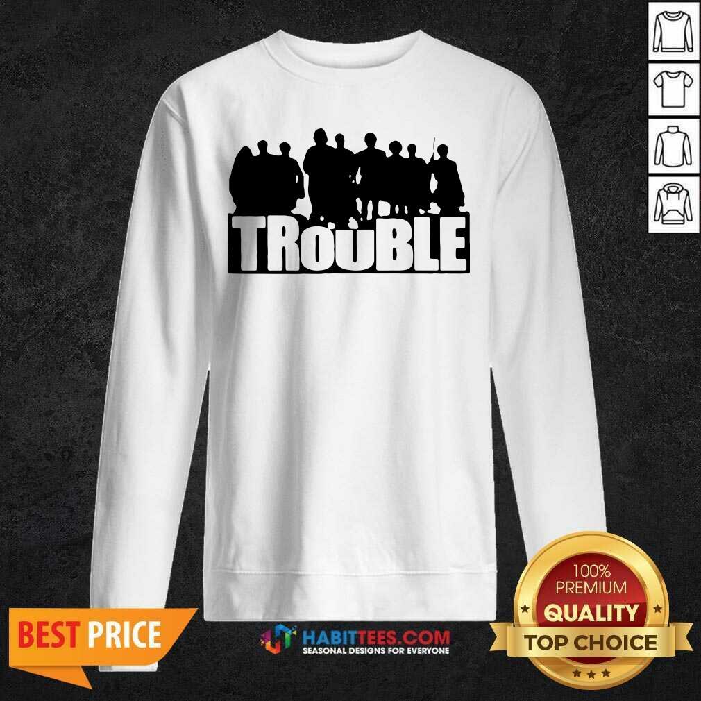 Top The Chosen Merch Trouble Sweatshirt- Design by Habittees.com